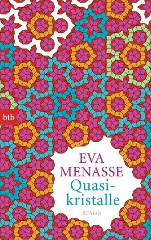Januar 2018: Quasikristalle von Eva Menasse