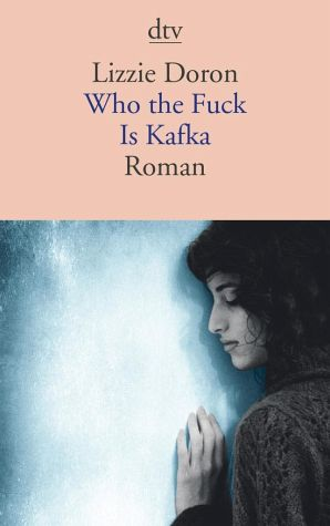 Who the Fuck Is Kafka von Lizzie Doron